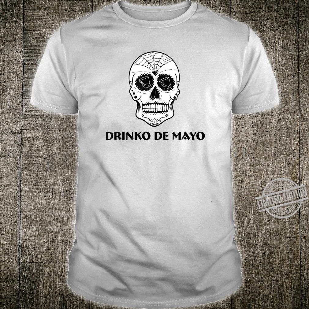 Funny Day of The Dead Sugar Skull Drinko de Mayo Shirt