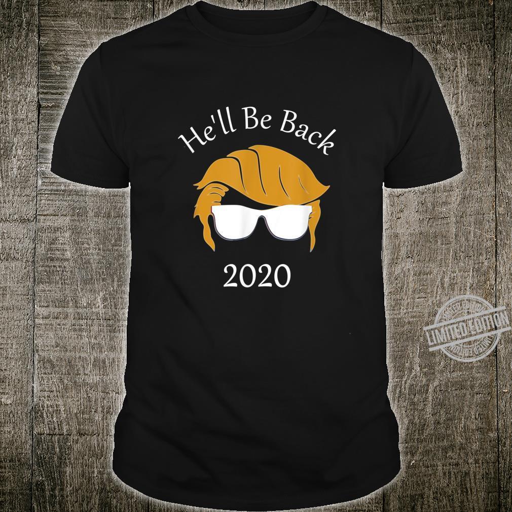 Funny President Trump 2020 He'll Be Back Shirt