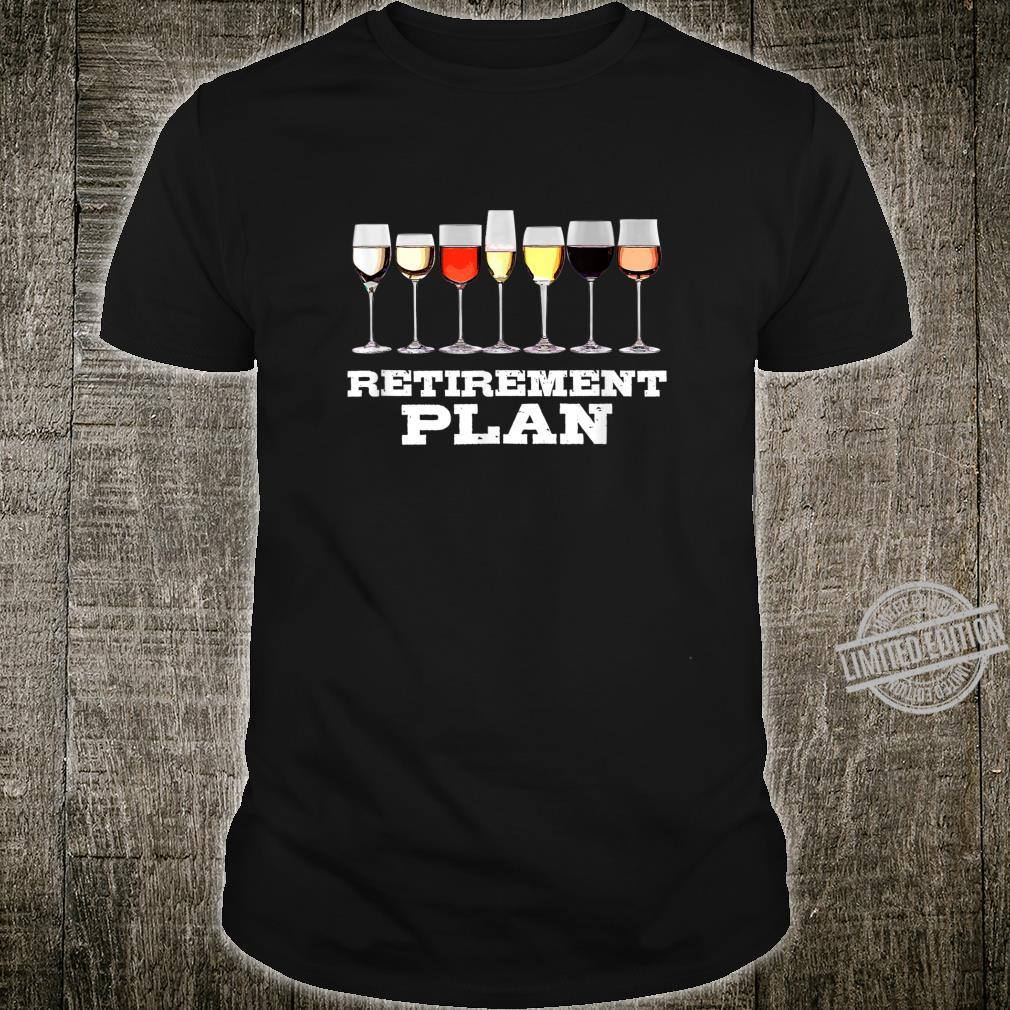 Funny Retirement Sayings Retired Plan Wine Shirt