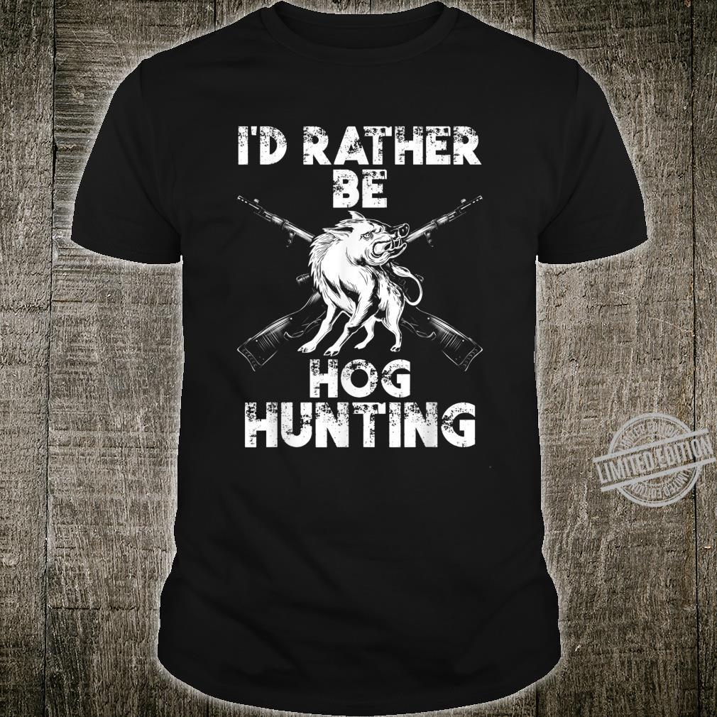 Funny Retro I'd rather be Hog Hunting Wild Vintage Pig Shirt