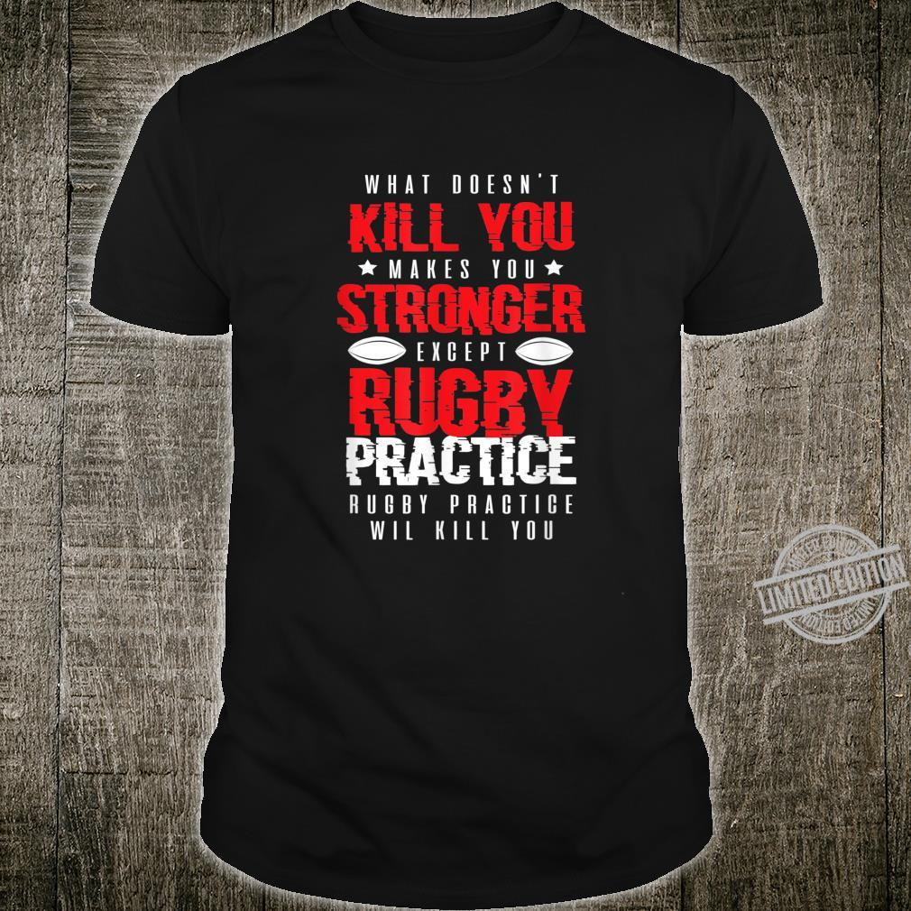 Funny Rugby Player Rugby Practice Will Kill You Shirt
