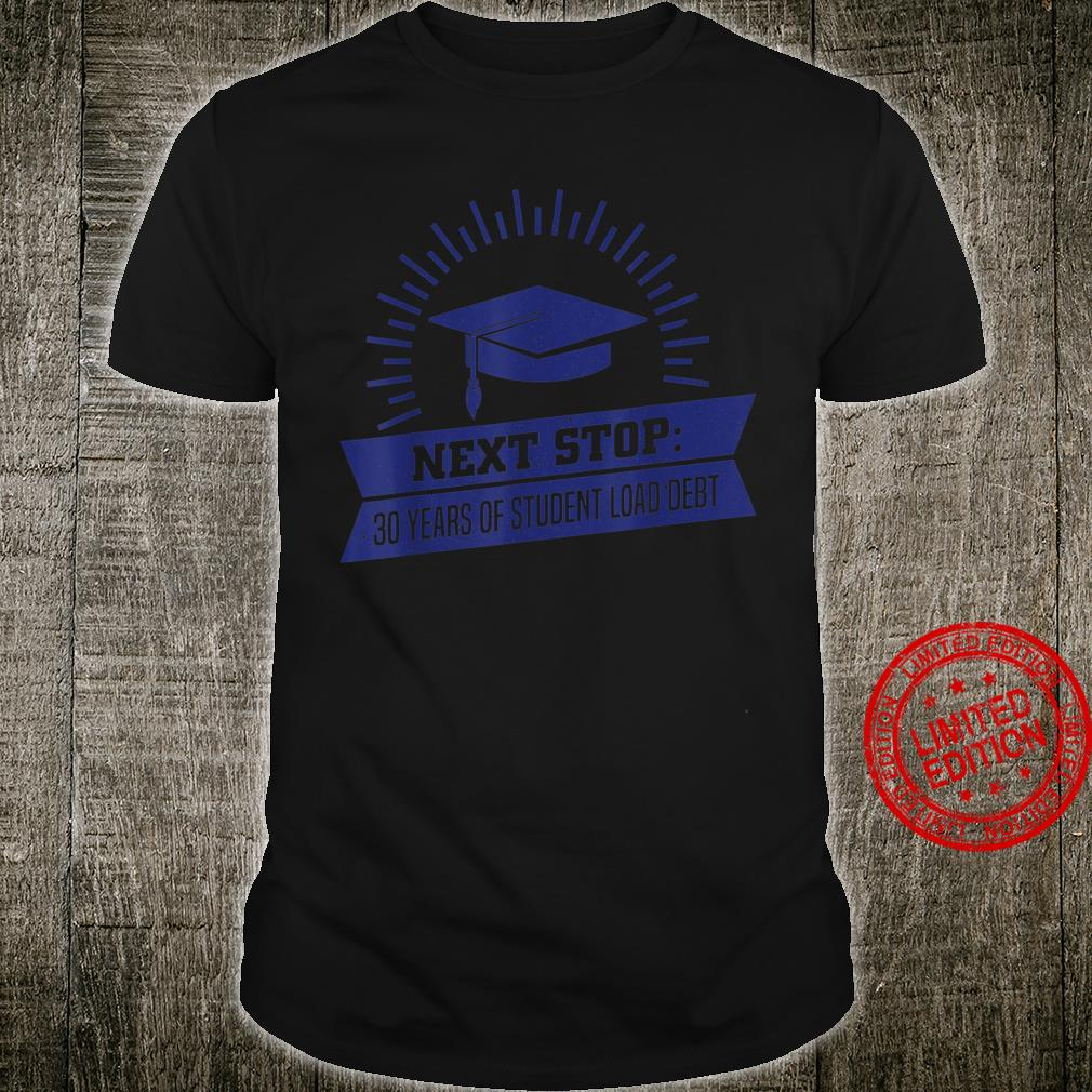 Funny Student Loan Debt Shirt