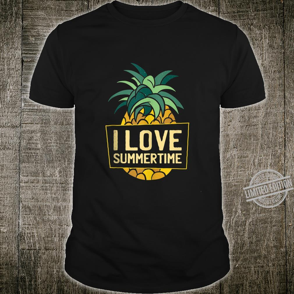Funny Summer pineapple quote I LOVE SUMMERTIME Shirt