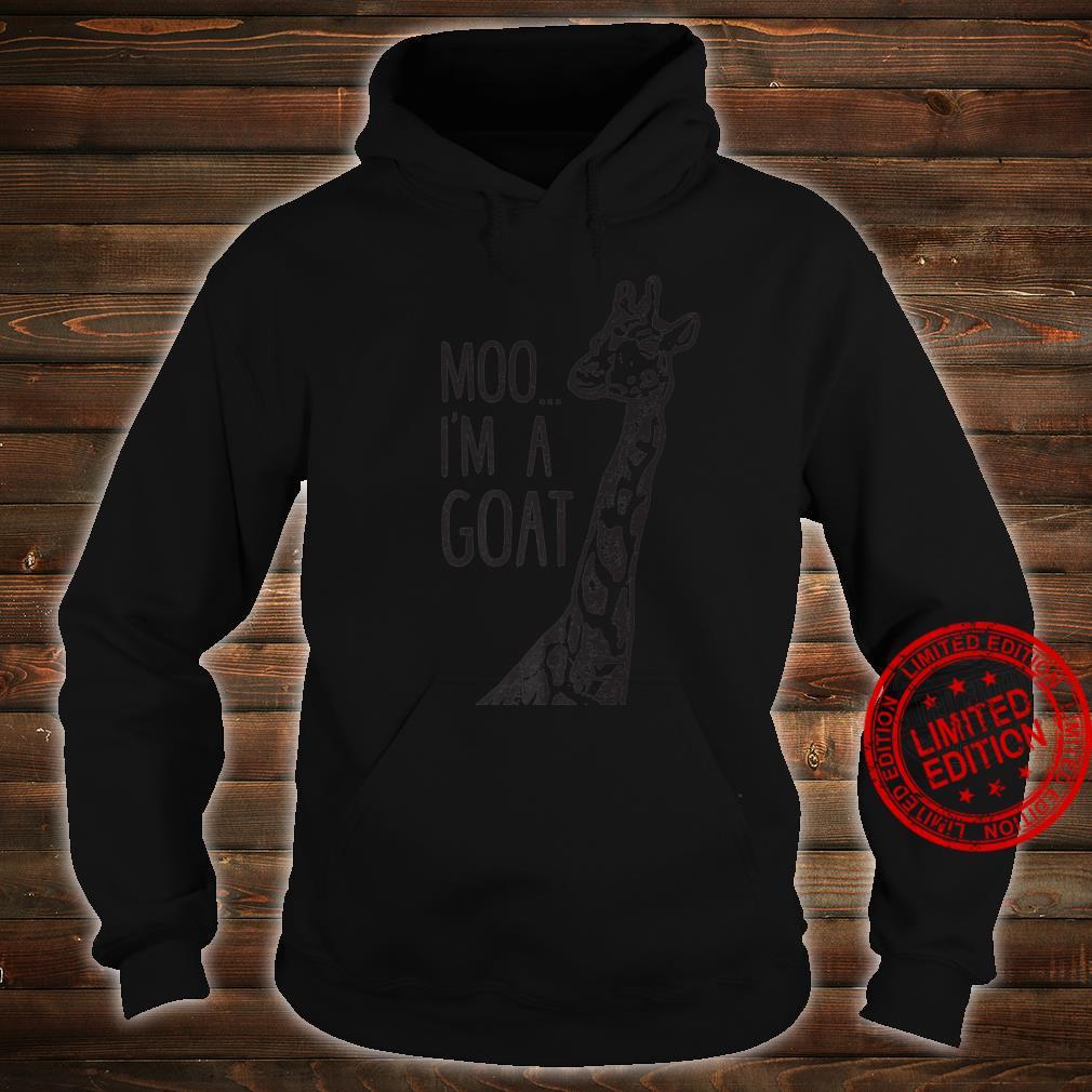 Funny design Giraffe Moo I'm A Goat Farm Zoo Animal design Shirt hoodie