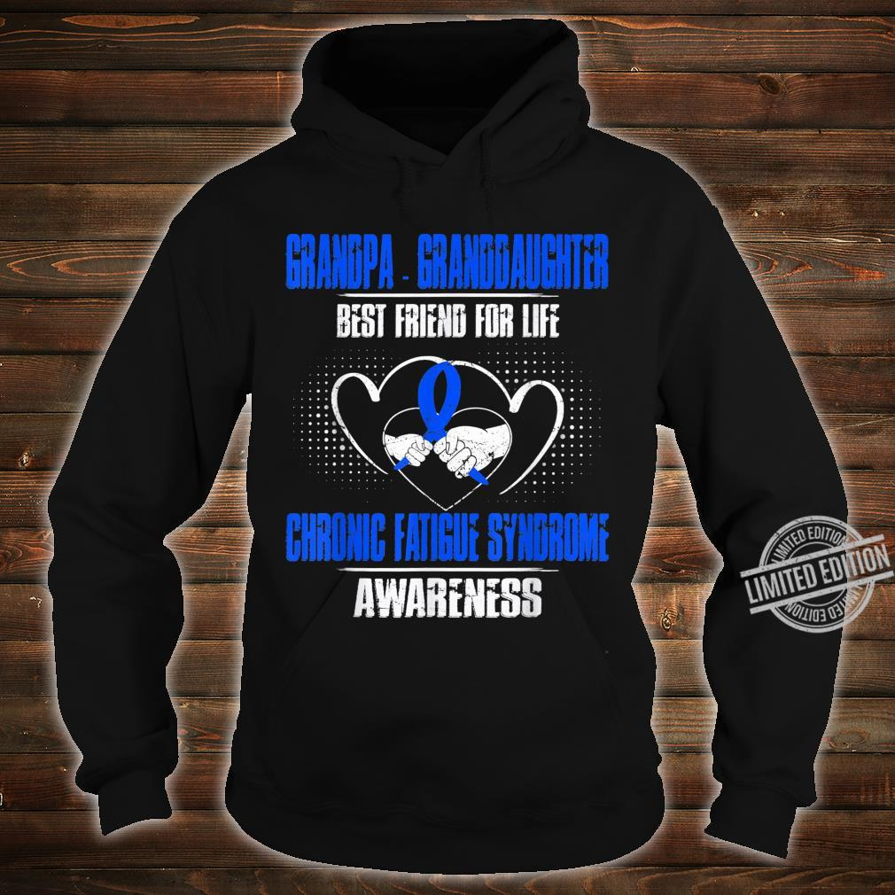 GRANDPAANDGRANDDAUGHTERBESTFRIENDOFLIFECHRONICFATIGUESYNDROM Shirt hoodie