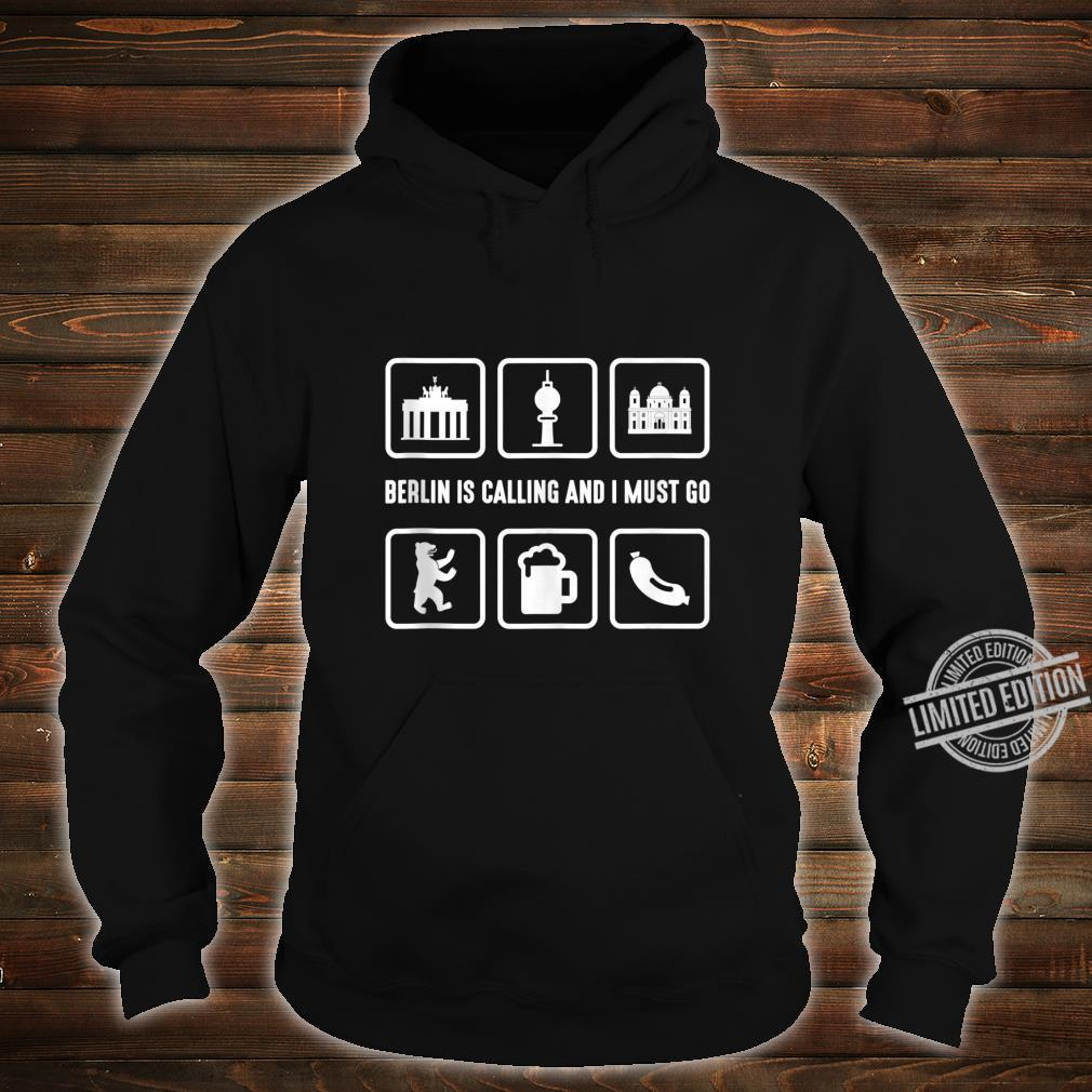 Graphic 365 Berlin Is Calling And I Must Go German Shirt hoodie
