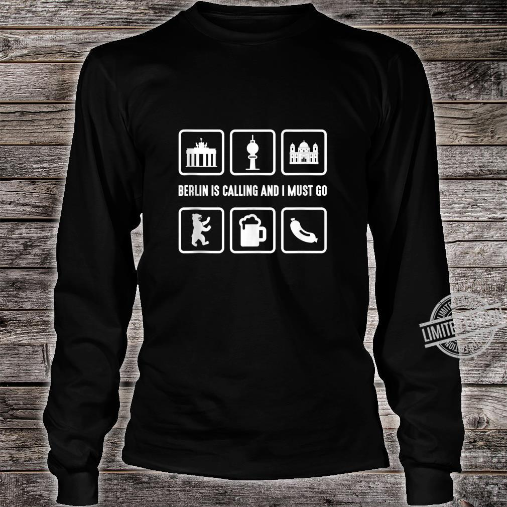 Graphic 365 Berlin Is Calling And I Must Go German Shirt long sleeved