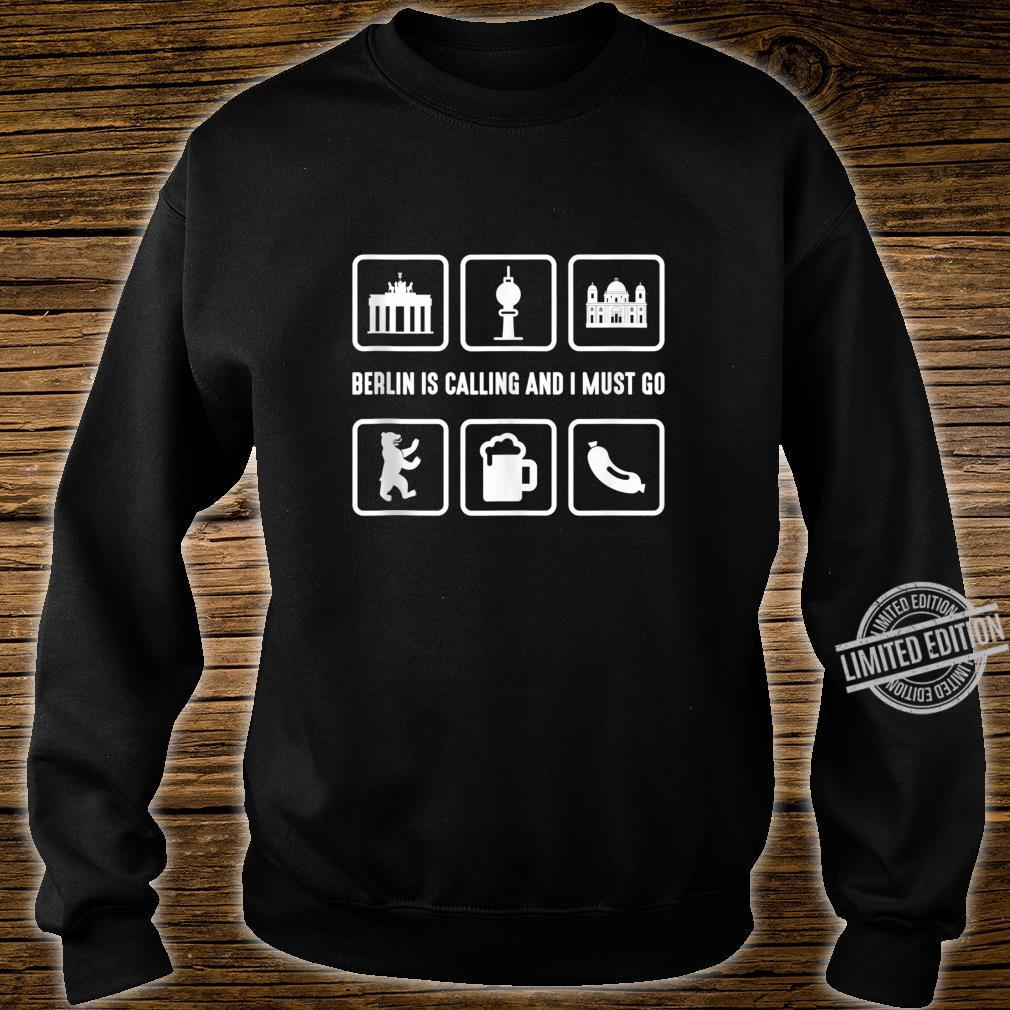Graphic 365 Berlin Is Calling And I Must Go German Shirt sweater