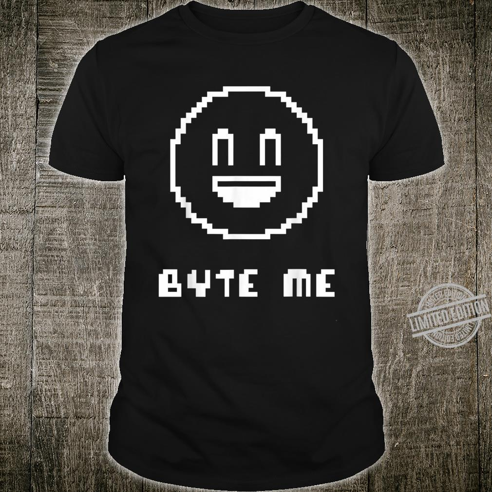 Graphic 365 Byte Me Sayings Sarcastic Humor Shirt