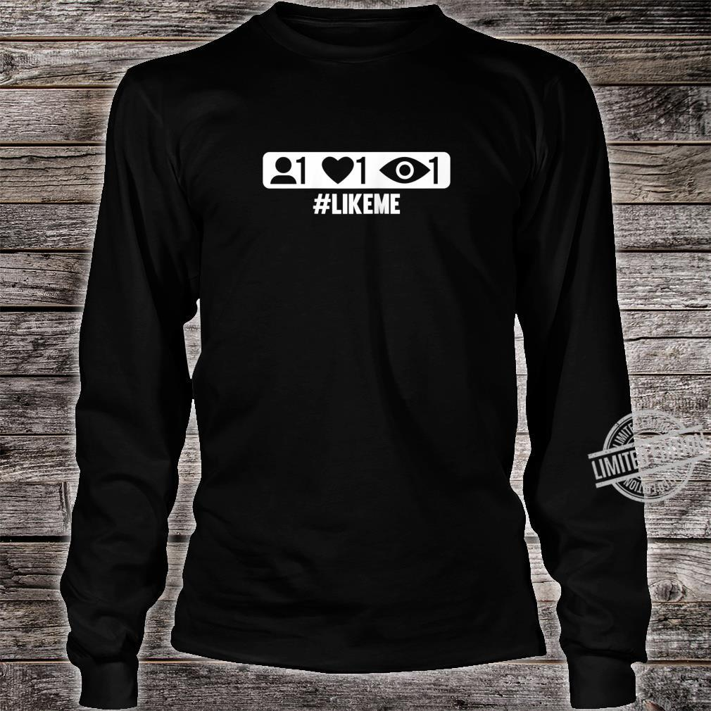 Graphic 365 #LIKEME Hashtag Social Like Me Humor Shirt long sleeved