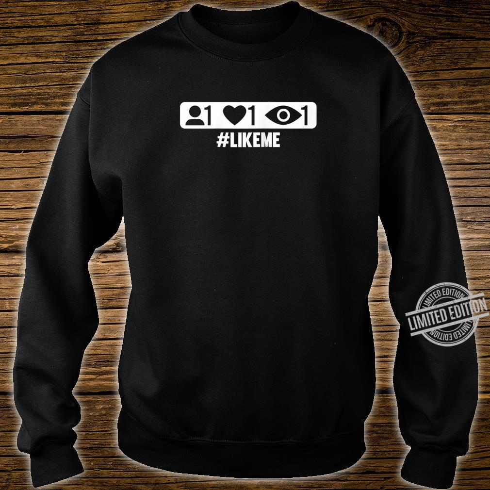 Graphic 365 #LIKEME Hashtag Social Like Me Humor Shirt sweater