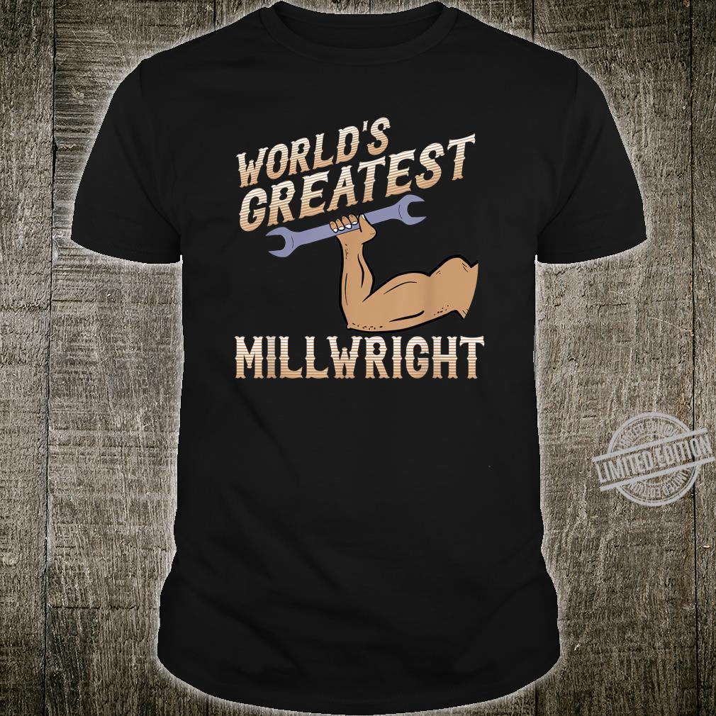 Herren World's Greatest Millwright Shirt