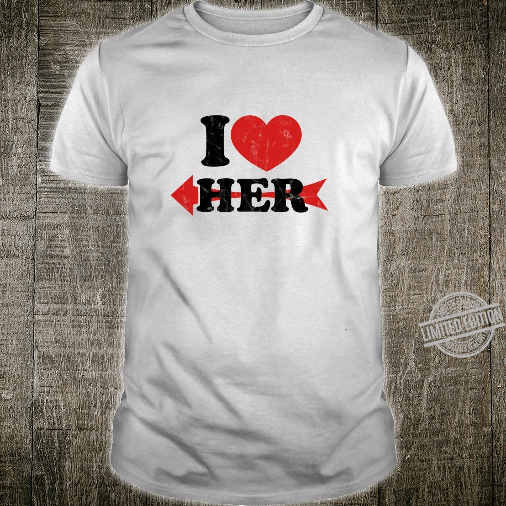 I Love Her, heart, arrow, matching couple, Valentines Day Shirt