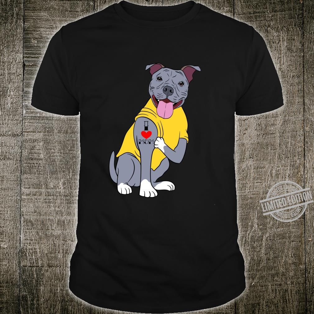 I Love Mom Mommy Mother's Day Collection Pitbull Dog Shirt