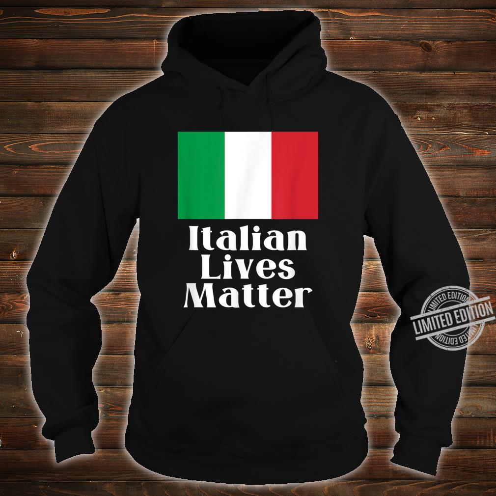 ITALIAN LIVES MATTER Italian Pride Shirt hoodie
