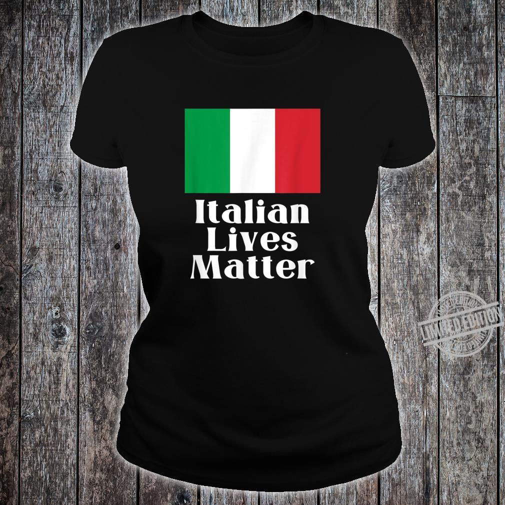 ITALIAN LIVES MATTER Italian Pride Shirt ladies tee