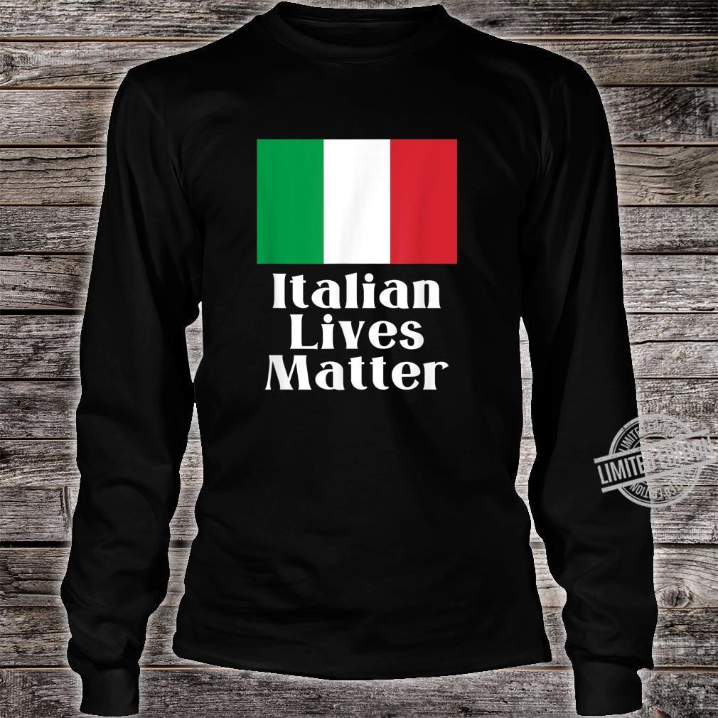 ITALIAN LIVES MATTER Italian Pride Shirt long sleeved