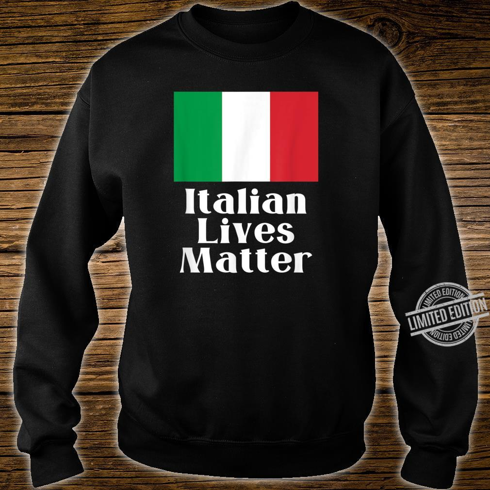 ITALIAN LIVES MATTER Italian Pride Shirt sweater