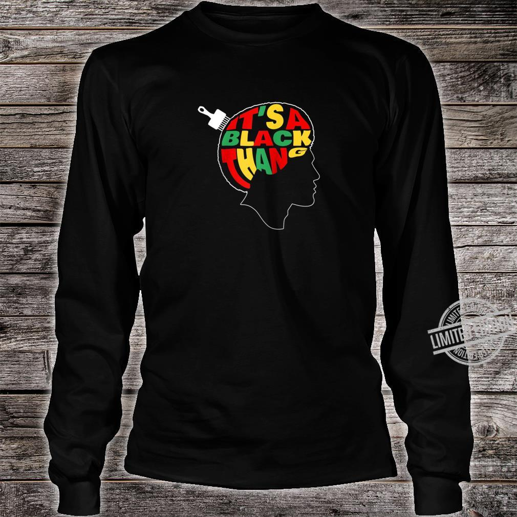 It's A Black Thang People Juneteenth Black History Month Shirt long sleeved