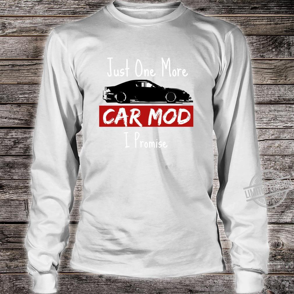 Jdm Drift Car Just One More Car Mod I promise Shirt long sleeved