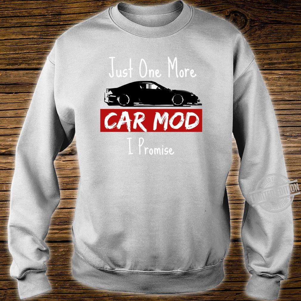 Jdm Drift Car Just One More Car Mod I promise Shirt sweater