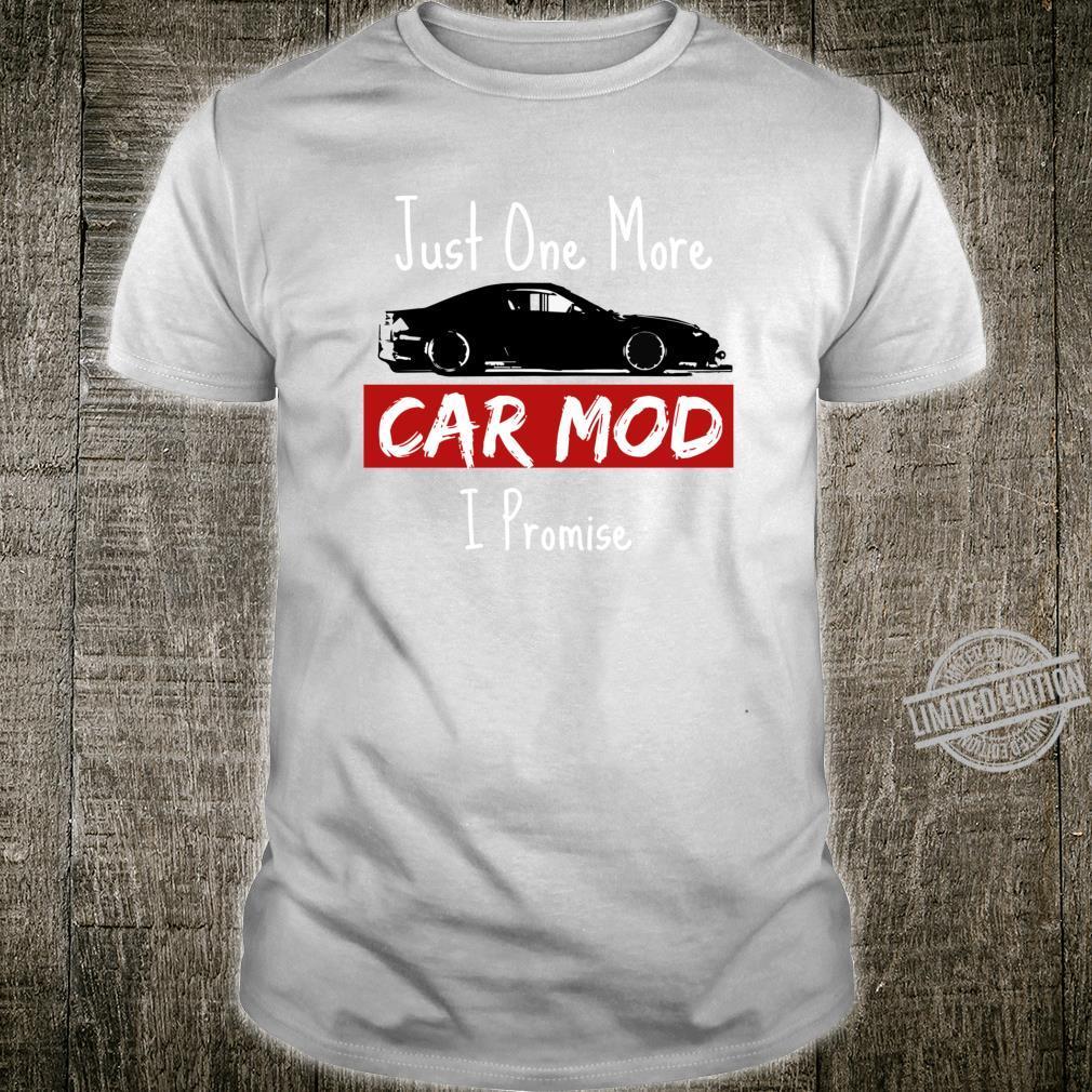 Jdm Drift Car Just One More Car Mod I promise Shirt
