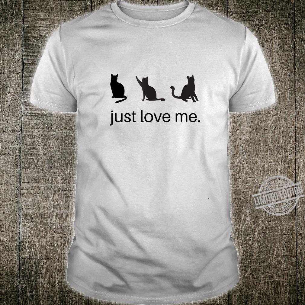 Just Love Me, Cat Shirt