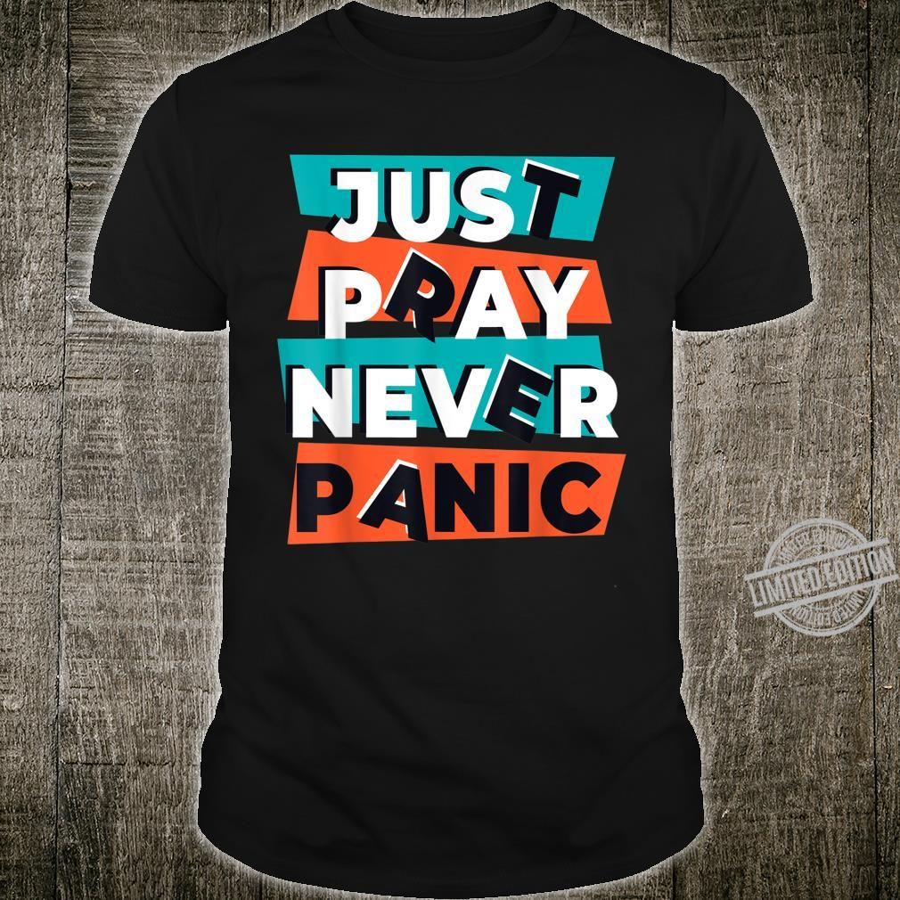Just Pray Never Panic Bible Verse Christian Shirt