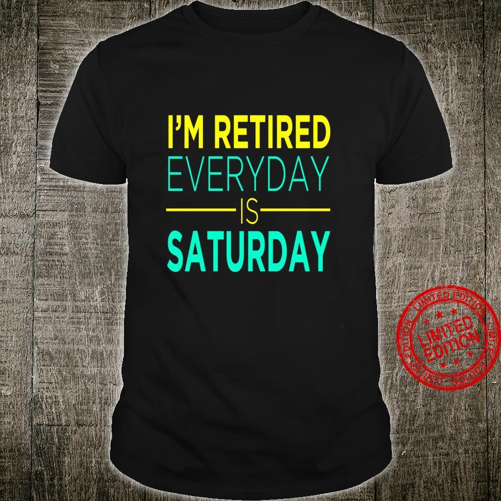 LUSTIG Ich bin jeden Tag im Ruhestand. Shirt Ruhestand Langarmshirt Shirt