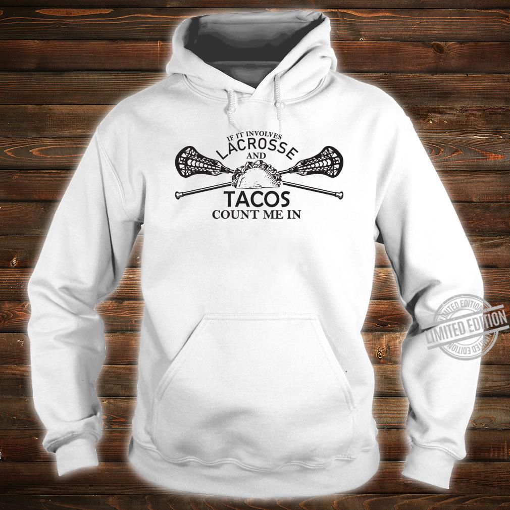 Lacrosse and tacos count me in LAX boys girls team Shirt hoodie
