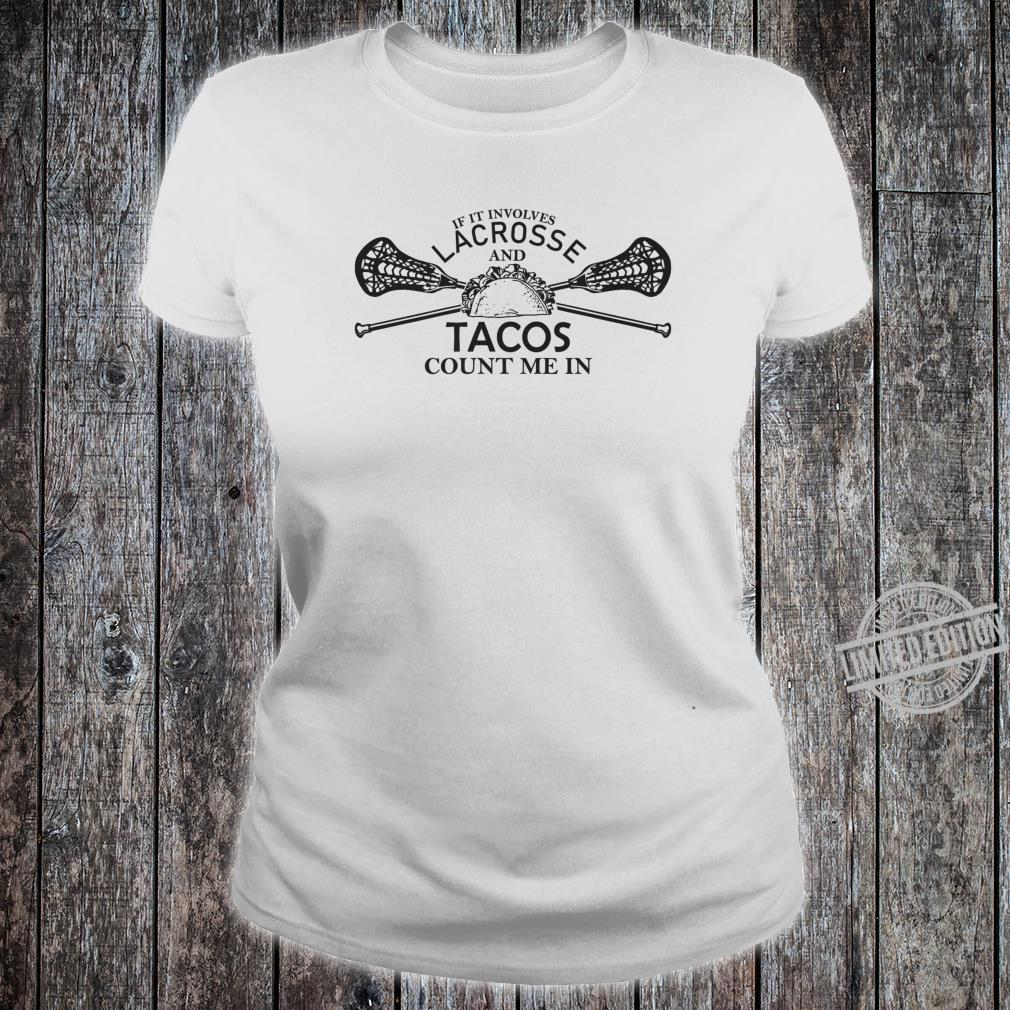 Lacrosse and tacos count me in LAX boys girls team Shirt ladies tee
