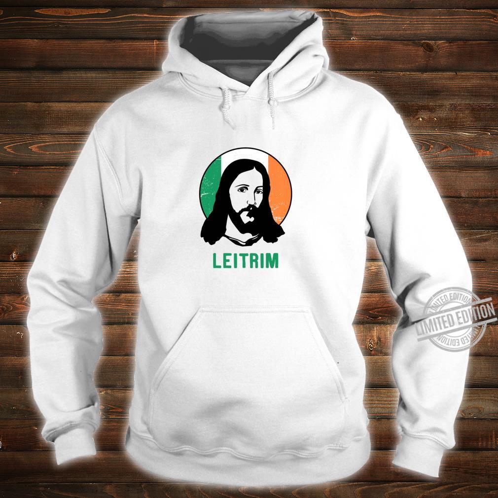 Leitrim Ireland Flag Jesus St Patricks Day Shirt hoodie