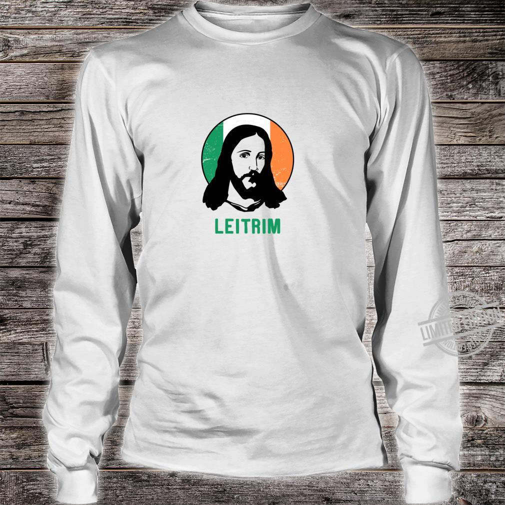 Leitrim Ireland Flag Jesus St Patricks Day Shirt long sleeved
