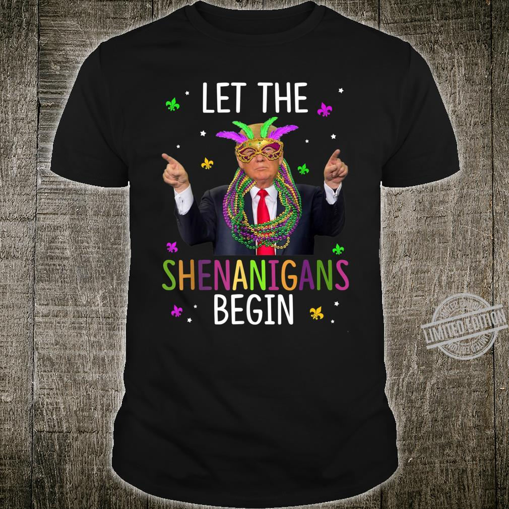 Let The Shenanigans Begin Mardi Gras Great Awesome Shirt