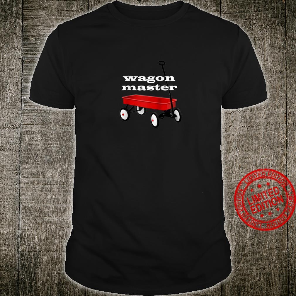 Little Red Wagon Master Shirt