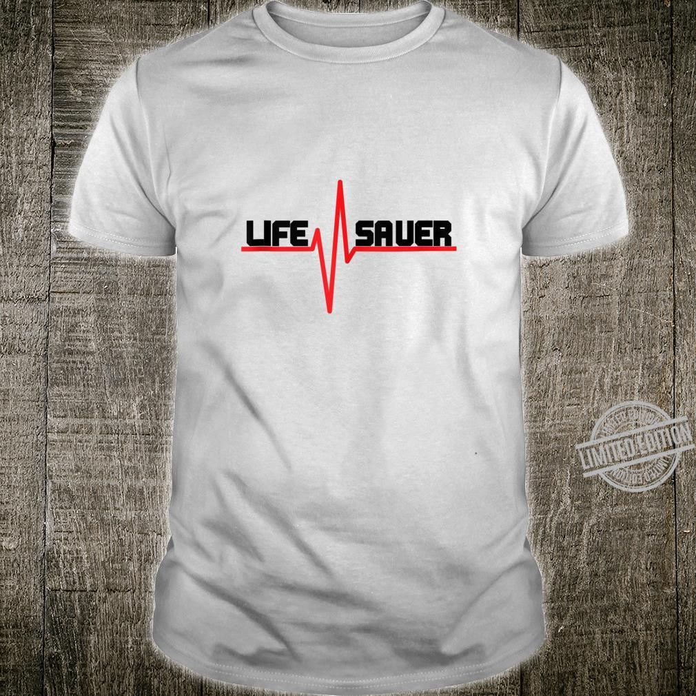 Livesaver for Lifeguards, Nurses, Paramedics... Shirt