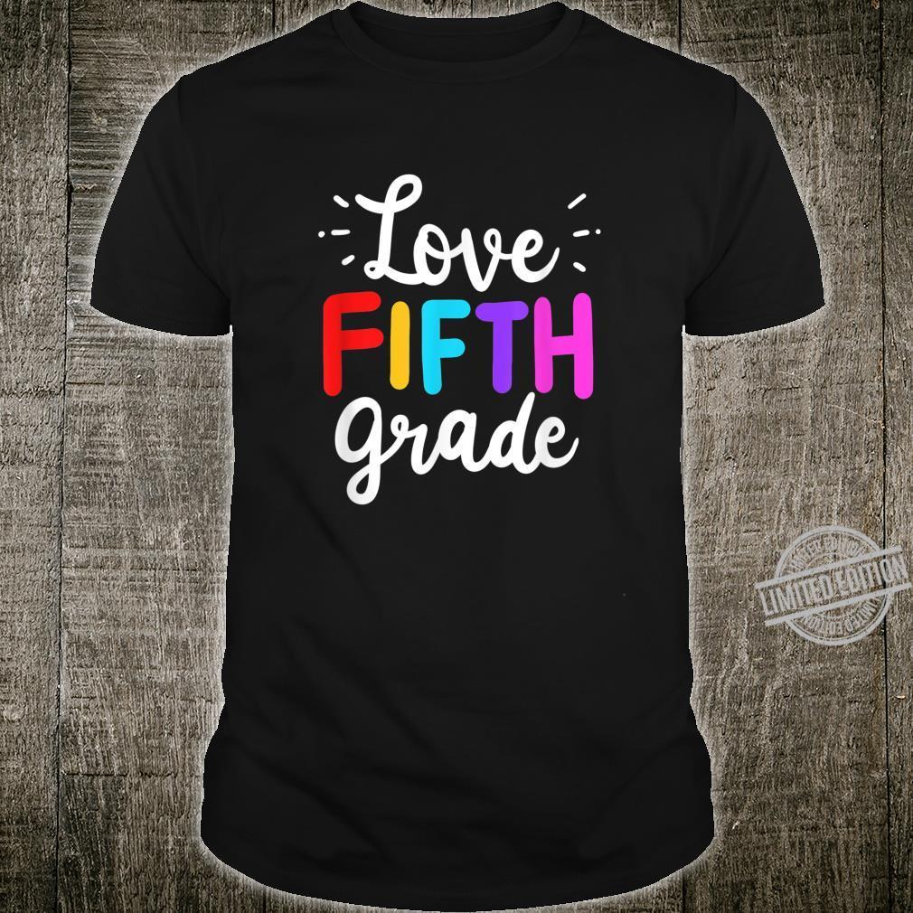 Love Fifth Grade 5th Grader School Student Apparel Shirt