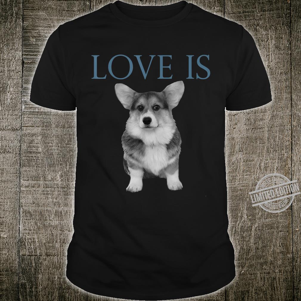 Love Is Corgi Shirt