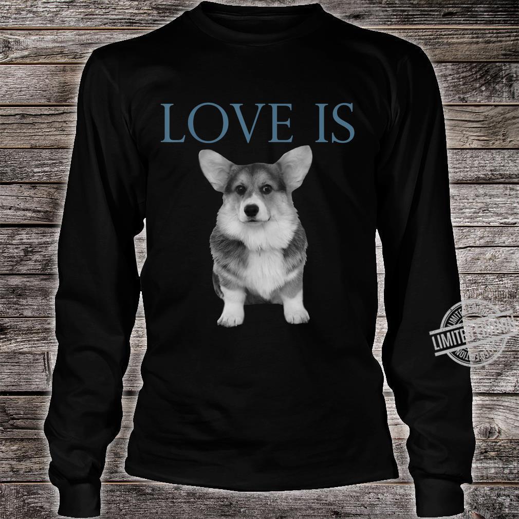 Love Is Corgi Shirt long sleeved