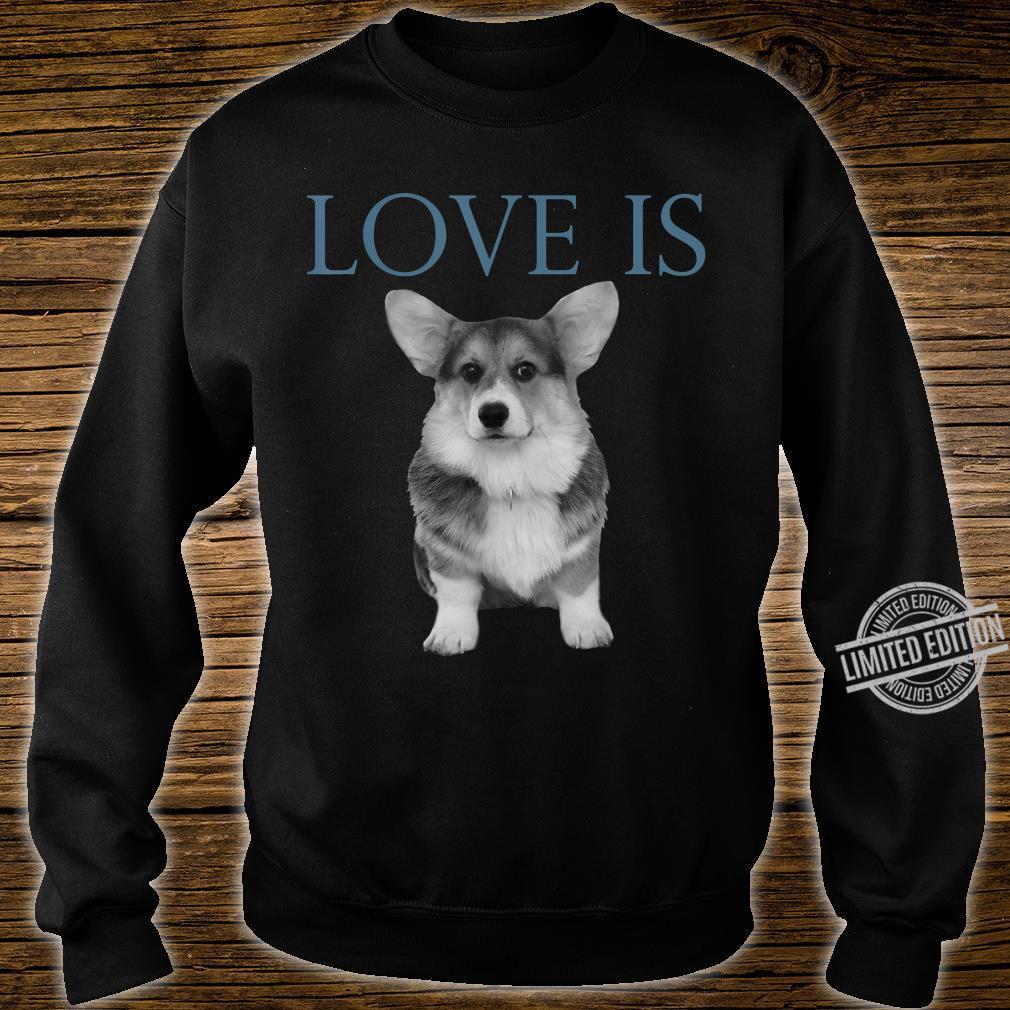 Love Is Corgi Shirt sweater