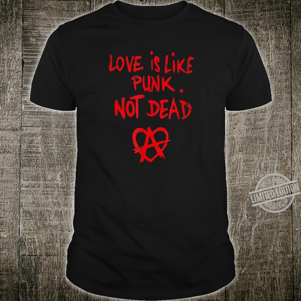 Love Is Like Punk. Not Dead Männer, Frauen, Gender Shirt