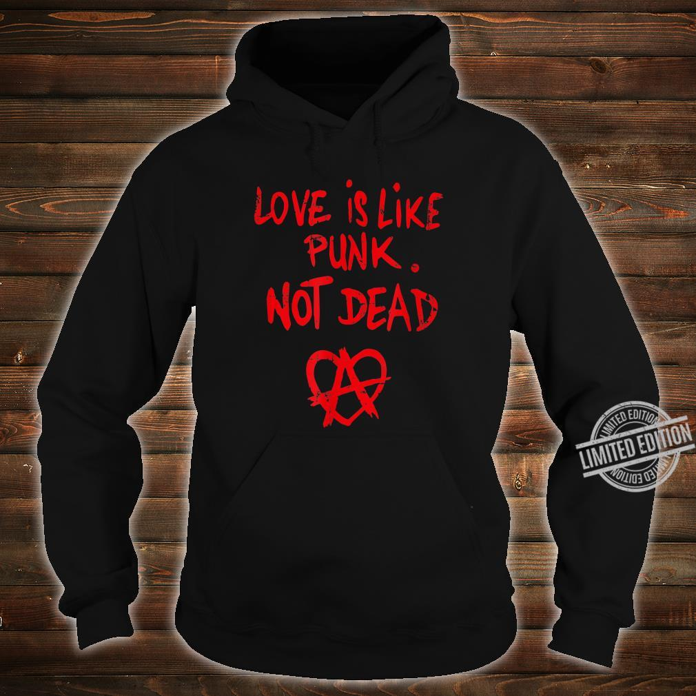 Love Is Like Punk. Not Dead Männer, Frauen, Gender Shirt hoodie