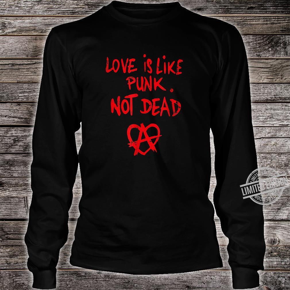Love Is Like Punk. Not Dead Männer, Frauen, Gender Shirt long sleeved