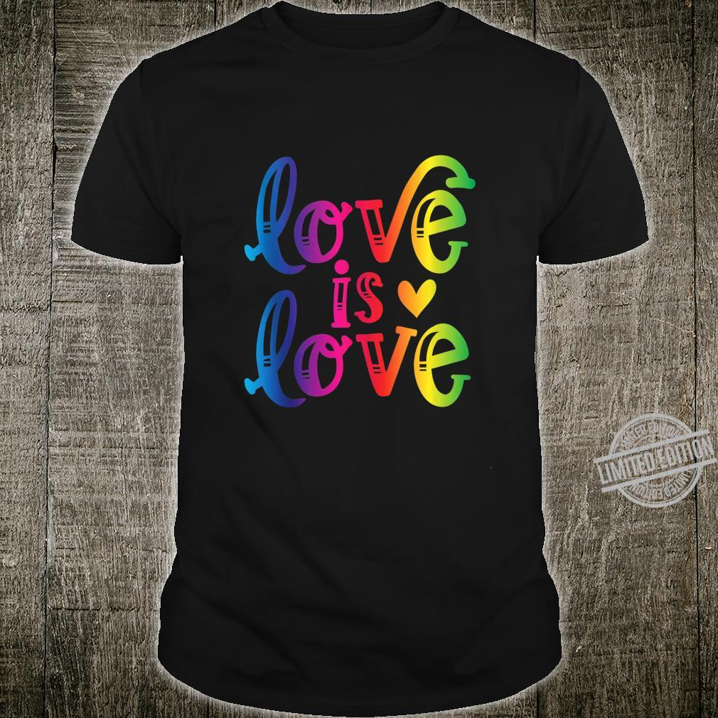 Love is Love Gay Pride LGBT Awareness Equality Shirt