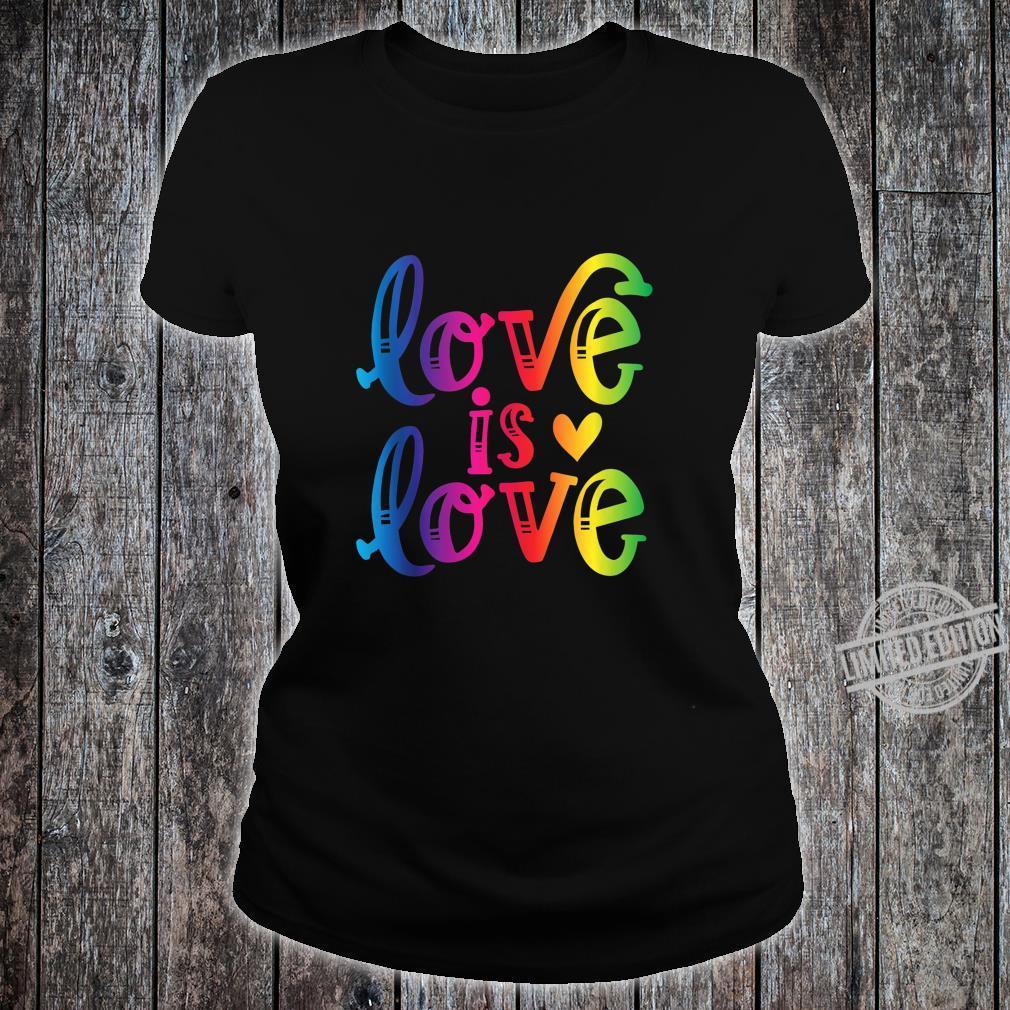Love is Love Gay Pride LGBT Awareness Equality Shirt ladies tee