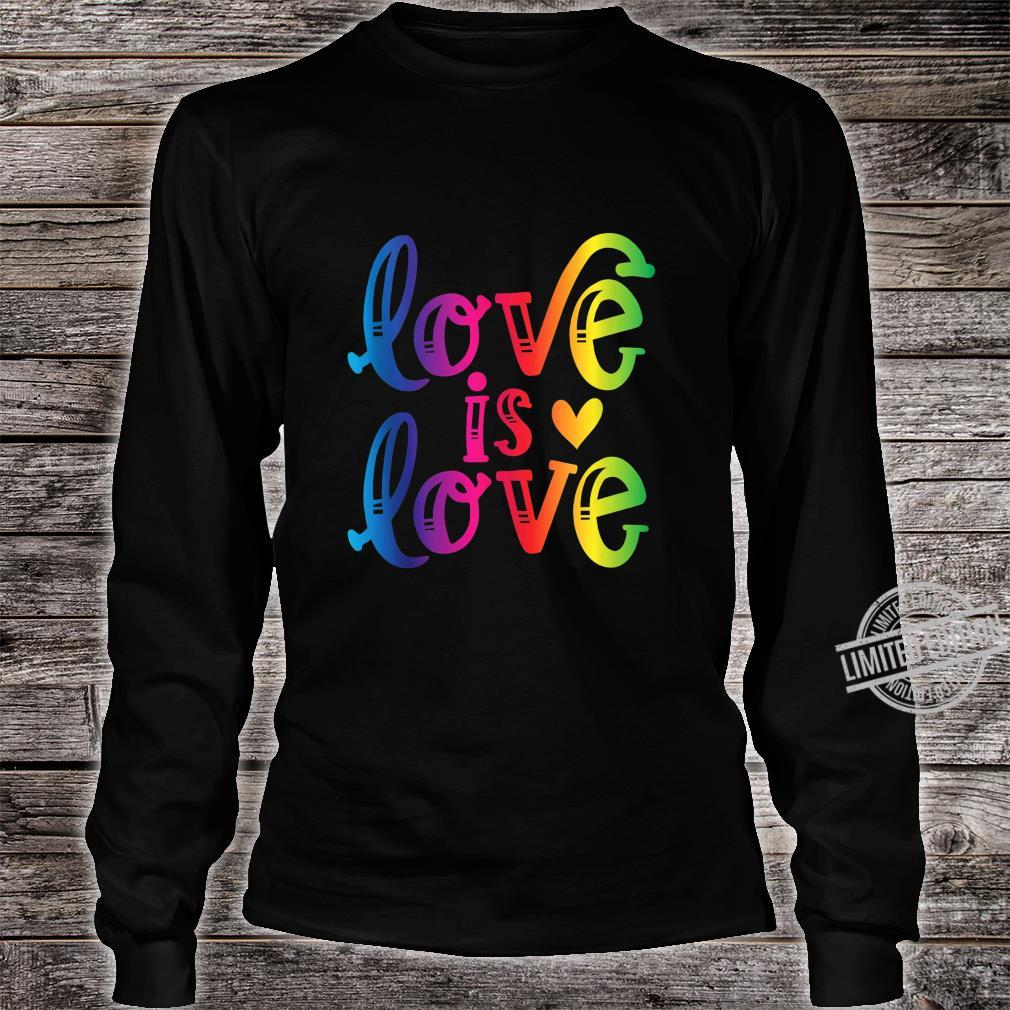 Love is Love Gay Pride LGBT Awareness Equality Shirt long sleeved