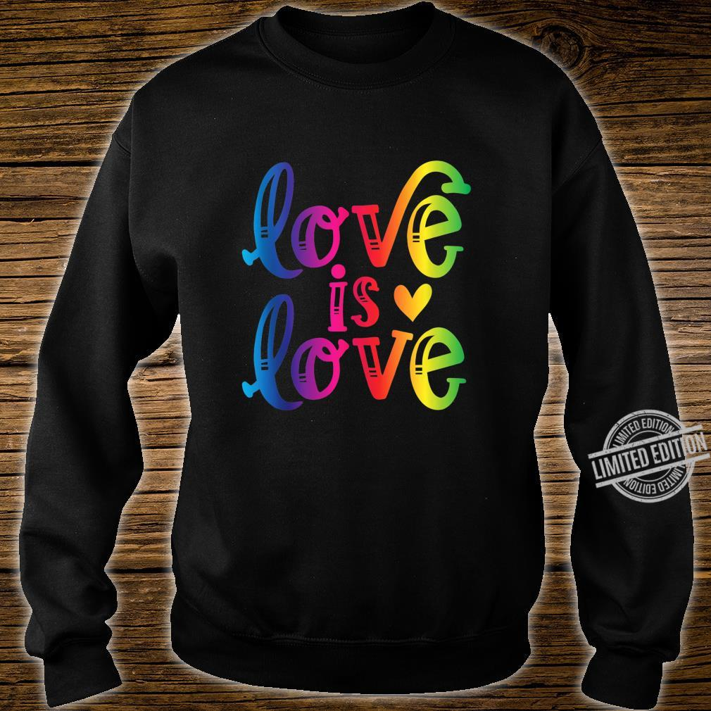 Love is Love Gay Pride LGBT Awareness Equality Shirt sweater