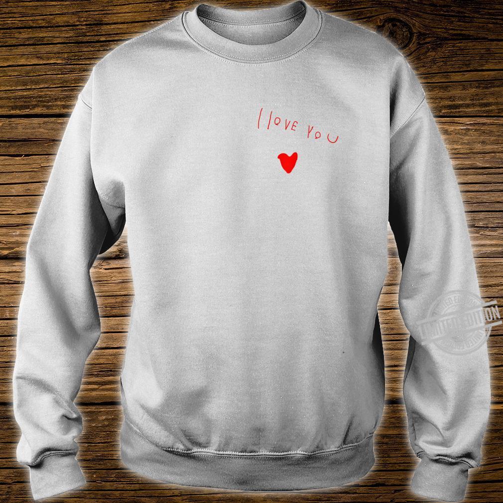 Love you Shirt sweater