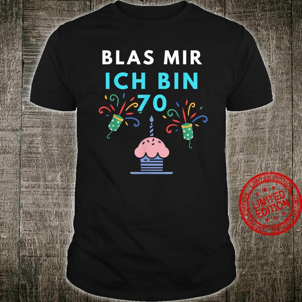 Lustig Blas Mir Ich Bin 70.Geburtstag Geschenk Siebzig Party Shirt