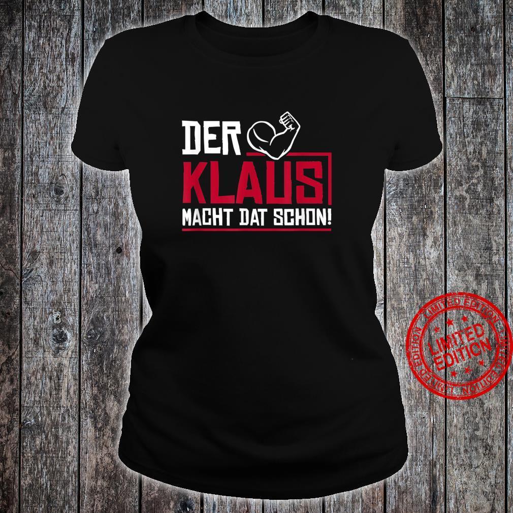 Lustig Der Klaus macht dat schon Vorname im Ruhrpott Männer Shirt ladies tee